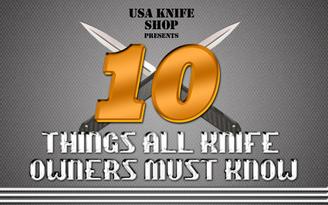 10 Things All Knife Owners Must Know