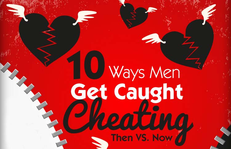 10 Ways Men Get Caught Cheating: Then vs. Now