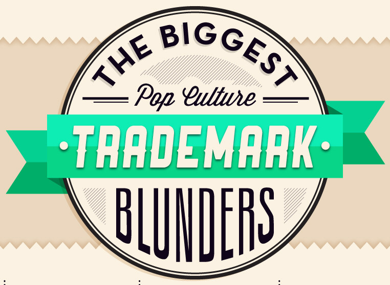 The Biggest Pop Culture Trademark Blunders