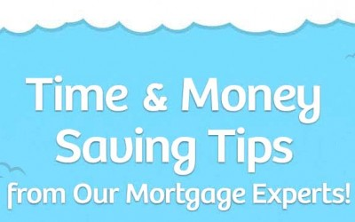 Time & Money Saving Tips From Our Mortgage Experts