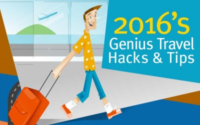 2016's Genius Travel Hacks and Tips