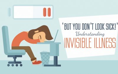 But You Don't Look Sick! – Understanding Invisible Illness