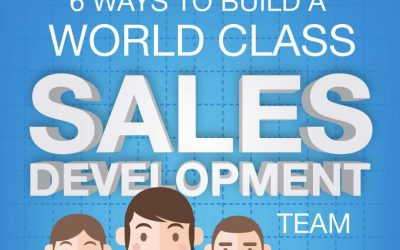 6 Ways to Build a World Class Sales Development Team