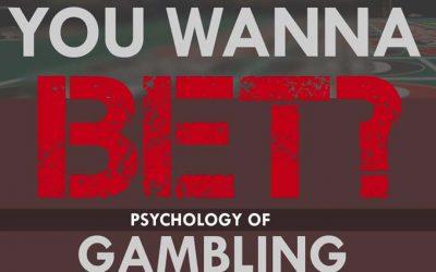 You Wanna Bet? Psychology of Gambling