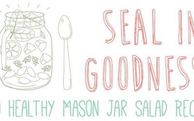 Seal In Goodness: 10 Healthy Mason Jar Salad Recipes