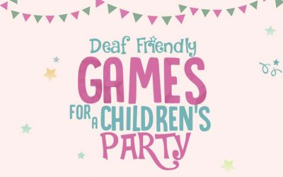 Deaf-Friendly Games for a Children's Party