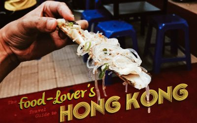The Food-Lover's Travel Guide to Hong Kong