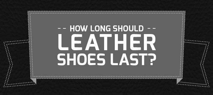 How long should leather shoes last infographic - How long does a generator last ...