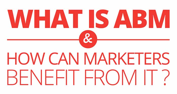 What Is ABM and How Can Marketers Benefit from It? [Infographic]