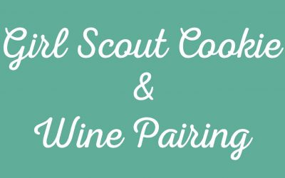 Girl Scout Cookies & Wine Pairings