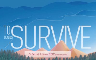 5 Must-Have EDC Items for Outdoor Survival