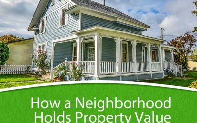 How a Neighborhood Holds Property Value