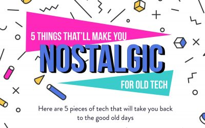 5 Things That'll Make You Nostalgic for Old Tech