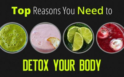 Top Reasons You Need to Detox Your Body