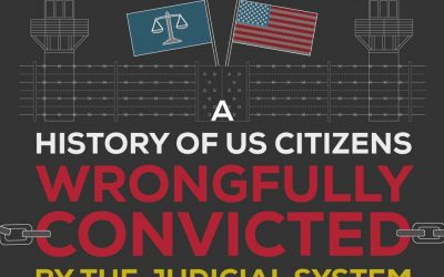 A History of US Citizens Wrongfully Convicted by The Judicial System