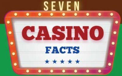 7 Casino Facts