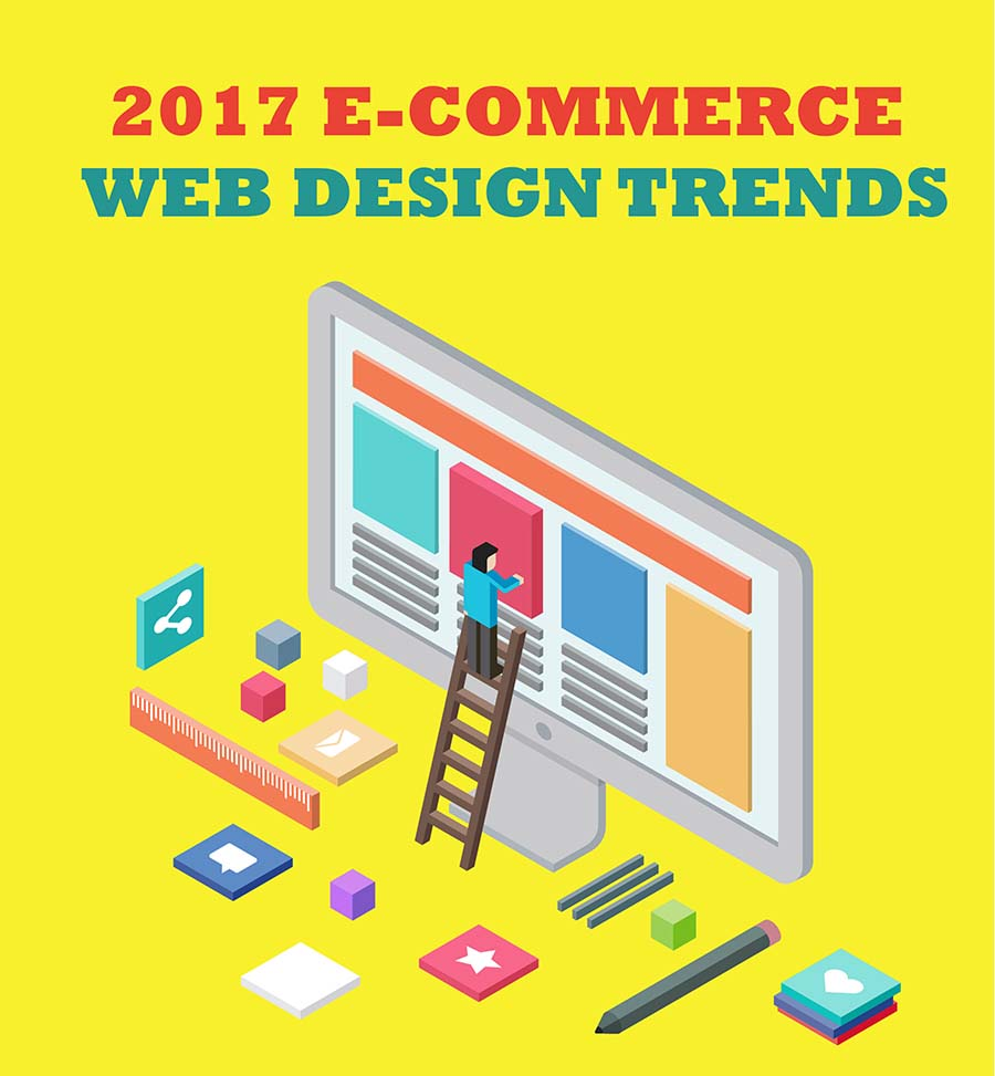 E-Commerce Web Design Trends For 2017 [Infographic]