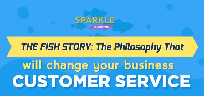 Philosophy that will change your business customer service for Fish customer service
