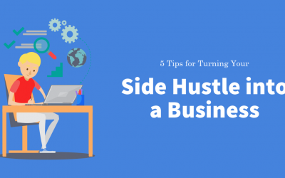 5 Tips for Turning Your Side Hustle Into a Business