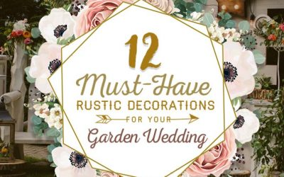 12 Must-Have Rustic Decorations for Your Garden Wedding