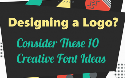 Designing a Logo? Consider These 10 Creative Font Ideas