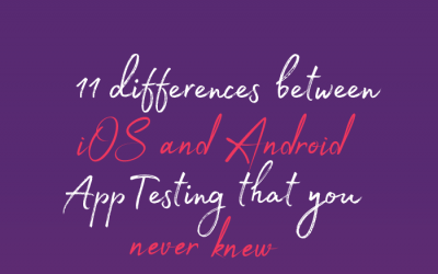 11 Differences Between iOS and Android App Testing