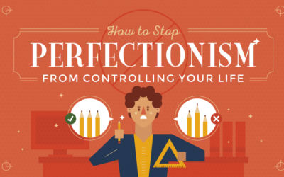 How to Stop Perfectionism From Controlling Your Life