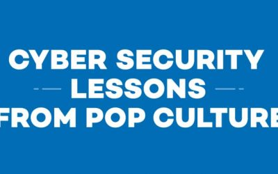 Cyber Security Lessons From Pop Culture