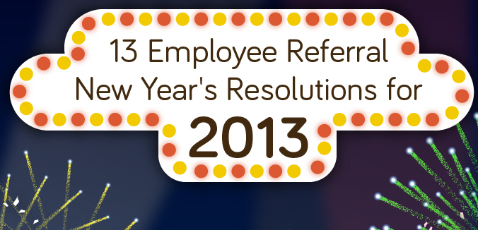 13 Employee Referral New Year's Resolutions for 2013