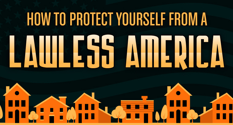 How To Protect Yourself From A Lawless America