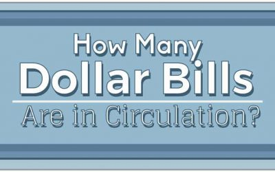 How Many Dollar Bills Are in Circulation?