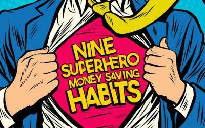 Nine Superhero Saving Habits You Need To Try