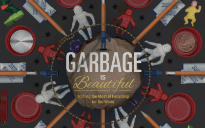 Garbage Is Beautiful: Making The Most Of Recycling For The World