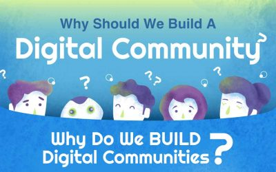 Why Should We Build A Digital Community?