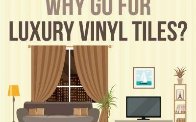 Why Go For Luxury Vinyl Tiles