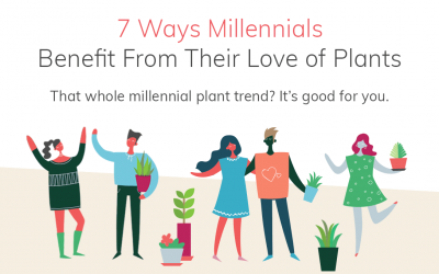 7 Ways Millennials Benefit From Their Love of Plants