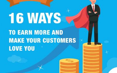16 Ways To Earn More and Make Your Customers Love You