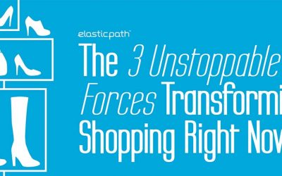 The 3 Unstoppable Forces Transforming Shopping Right Now