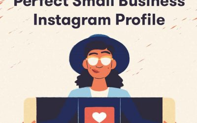 The Anatomy of the Perfect Small Business Instagram Profile