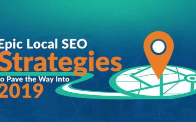 Epic Local SEO Strategies to Pave the Way Into 2019