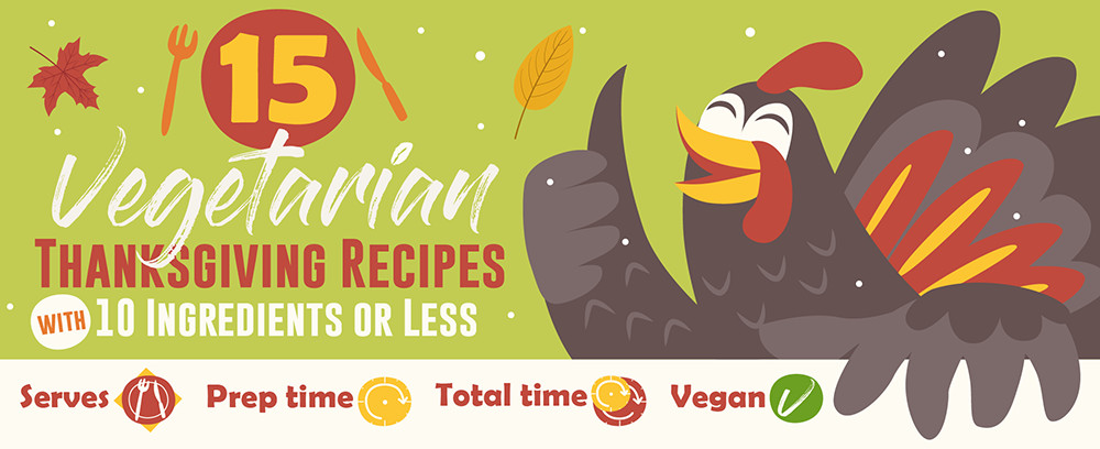 5 Vegetarian Thanksgiving Recipes With 10 Ingredients or Less