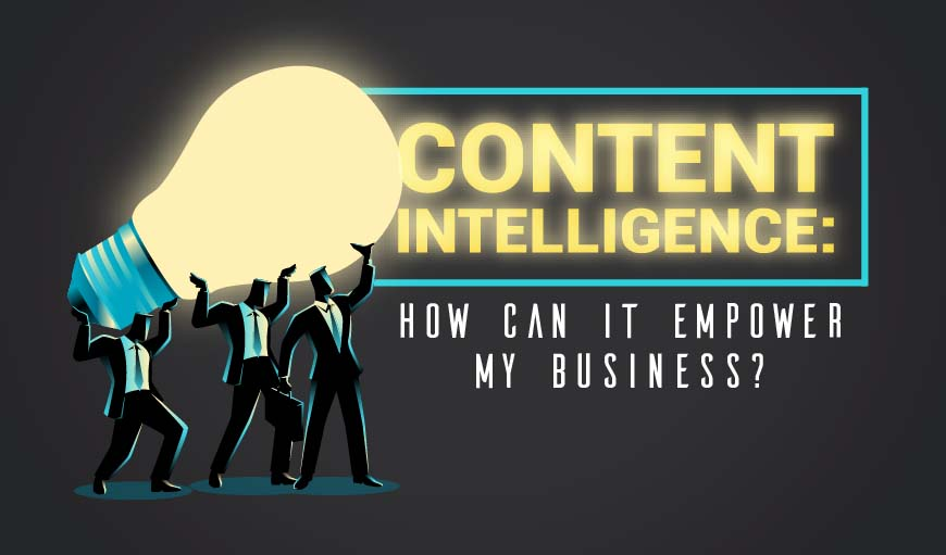 Content Intelligence How Can it Empower My Business