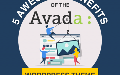 5 Awesome Benefits of the Avada WordPress Theme