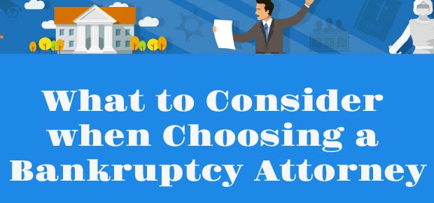 What to Consider When Choosing a Bankruptcy Attorney