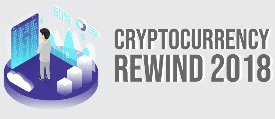 Cryptocurrency Rewind 2018