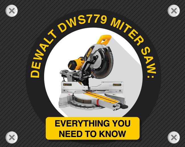 DEWALT DWS779 Miter Saw Stats, Uses & Benefits