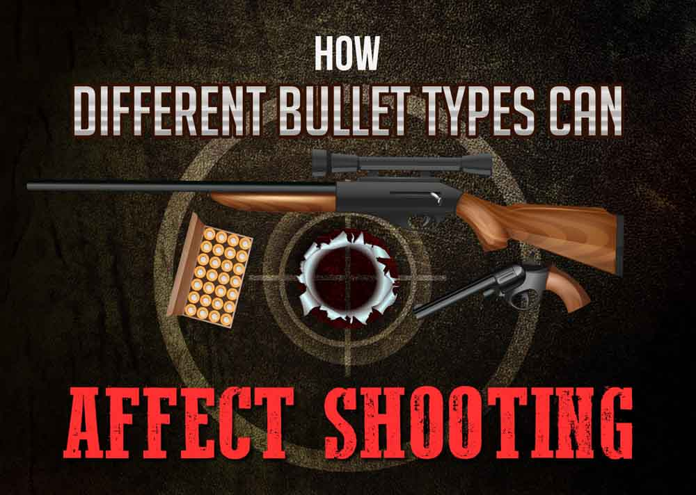 How Different Bullet Types Can Affect Shooting