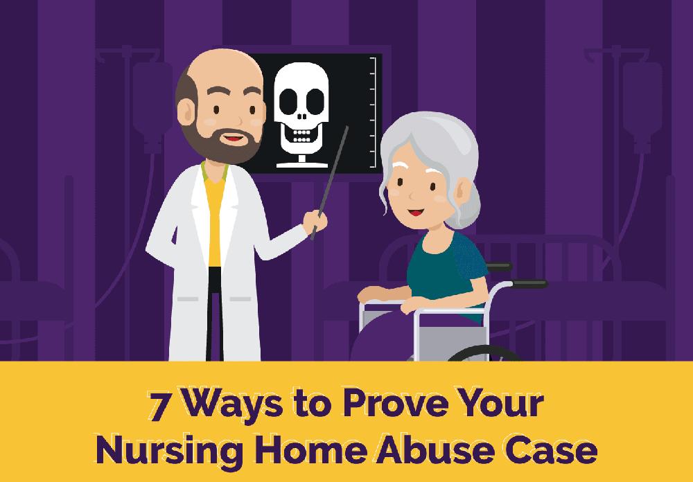 7 Ways to Prove Nursing Home Abuse