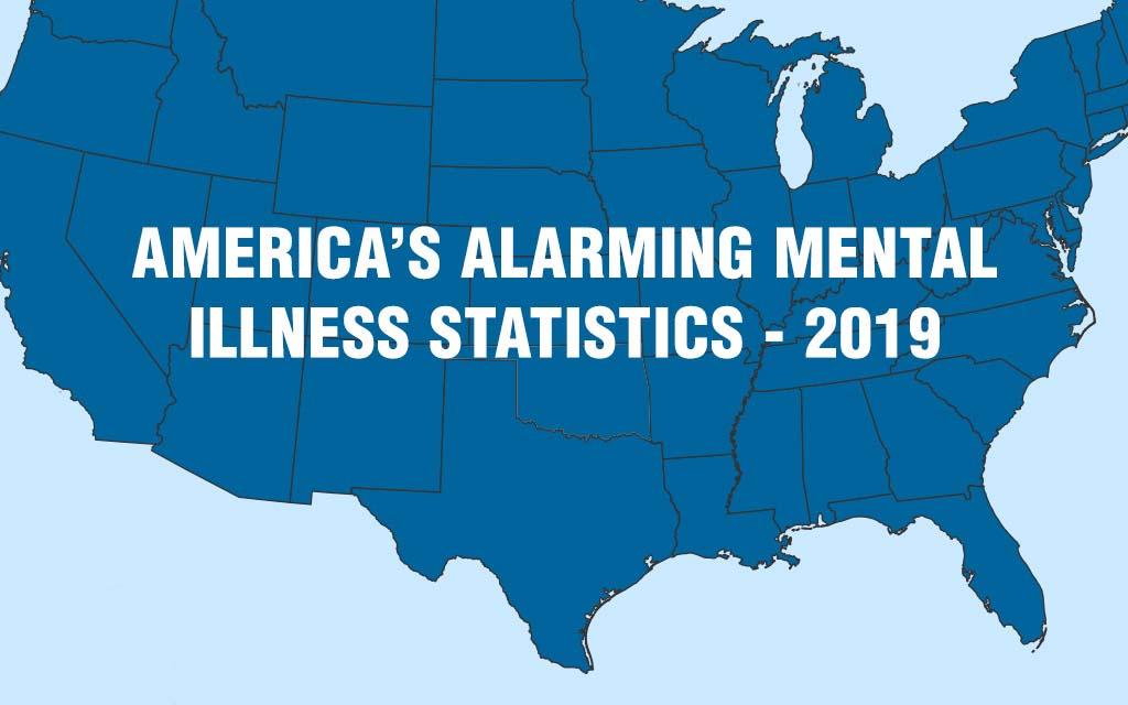 America's Alarming Mental Illness Statistics 2019