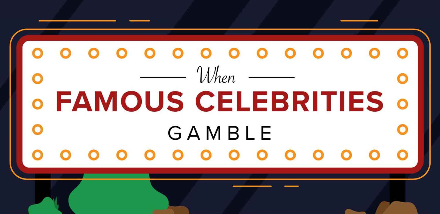 When Famous Celebrities Gamble
